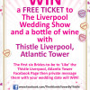 Win a FREE Ticket to The Liverpool Wedding Show PLUS a Bottle of Wine with Thistle Liverpool, Atlantic Tower.