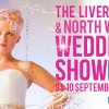 The Liverpool Wedding Show – 9 & 10 September 2017
